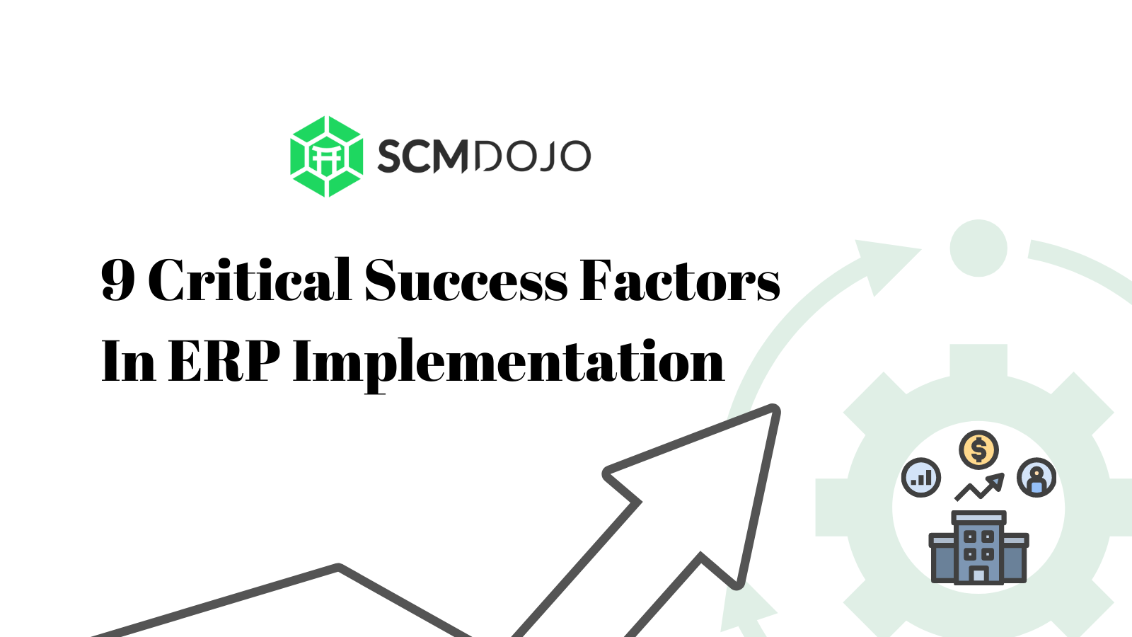 9 Critical Success Factors in ERP Implementation