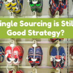 4 Reasons why Single Sourcing is Still Good Strategy!