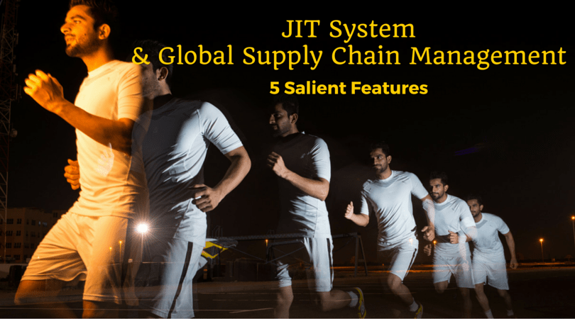 JIT System and Supply Chain Management- 5 Salient Features