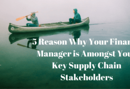 5 Reason why Your Finance Manager is Amongst Your Key Supply Chain Stakeholders