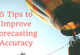 5 Quick and Remarkable Tips to Improve Forecasting Accuracy