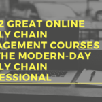 The 12 Great Online Supply Chain Management courses For The Modern-Day Supply Chain Professional