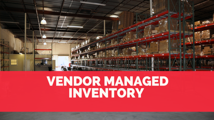 Vendor Managed Inventory : A Step-by-Step Guide, Benefits and Risks