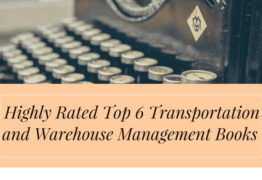 Highly Rated Top 6 Transportation and Warehouse Management Books