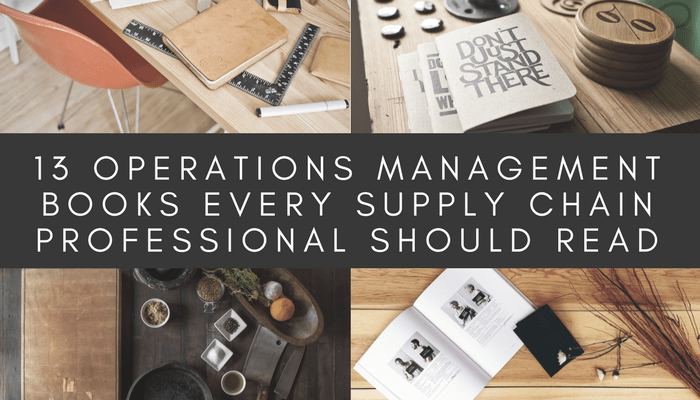 13 Operations Management Books Every Supply Chain Professional Should Read