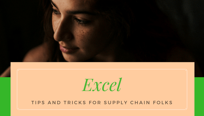 24 Excel Tips & Tricks to Becoming a Supply Chain Nomad