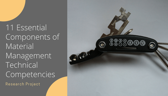 11 Vital Components of Material Management Technical Competencies to Master