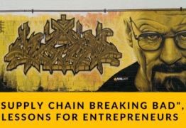 6 Supply Chain Breaking Bad Lessons for Entrepreneurs