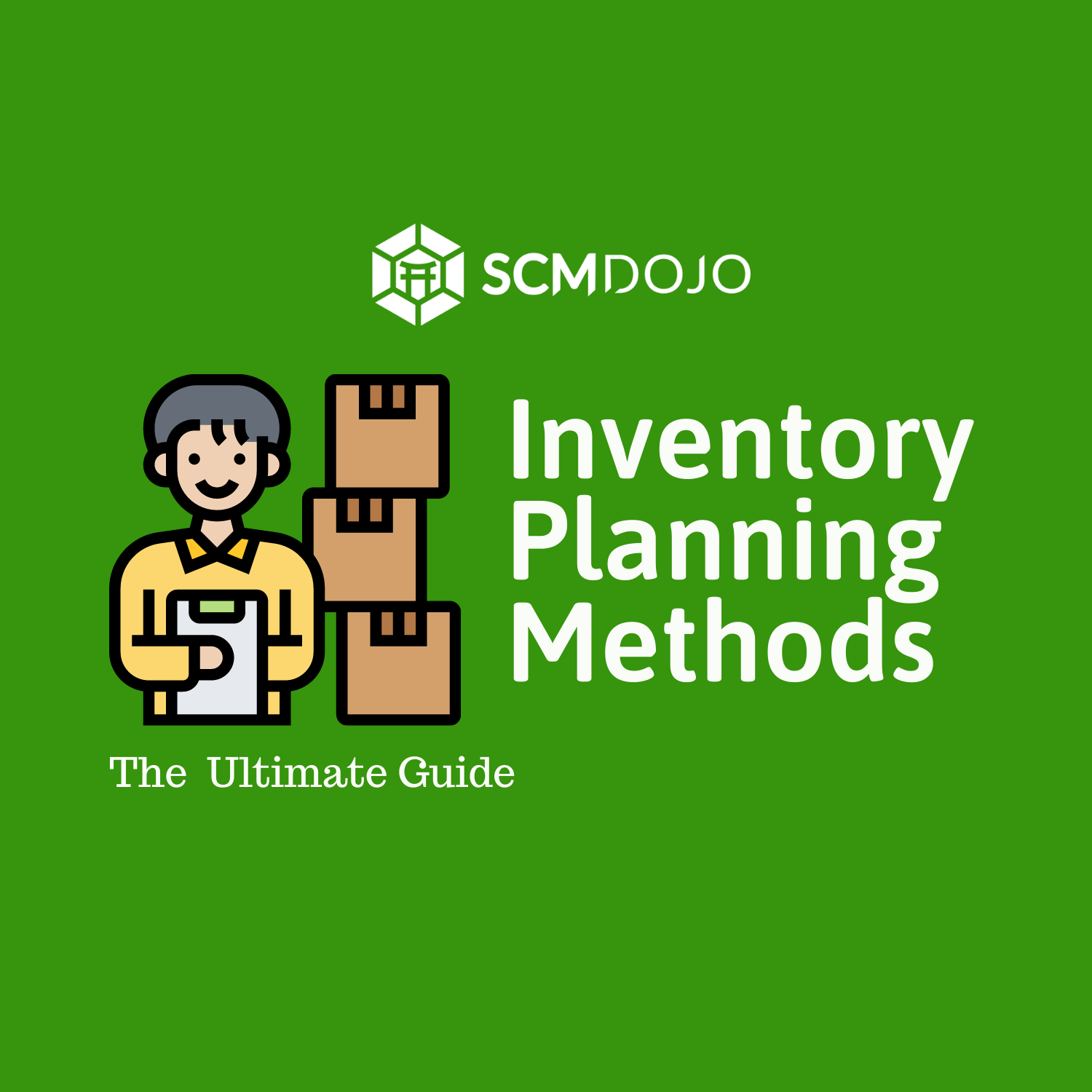 The Ultimate Guide to Inventory Planning Methods
