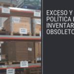 EXCESO Y POLÍTICA DE INVENTARIO OBSOLETO