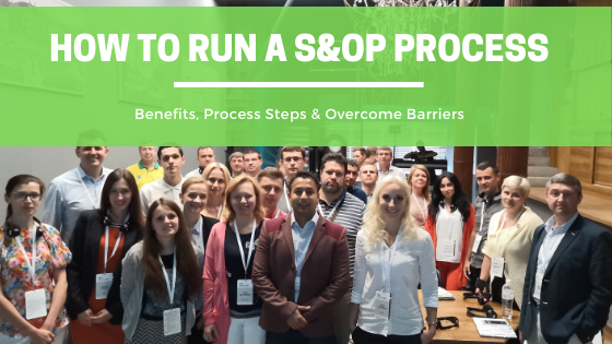 How to Run a S&OP Process – Benefits, Steps & Overcome Barriers