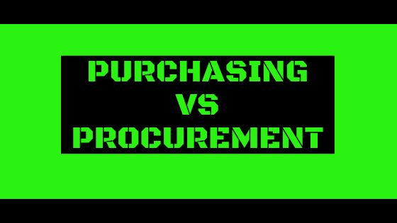 PURCHASING VS PROCUREMENT - THE EVOLUTION OF PURCHASING TO PROCUREMENT