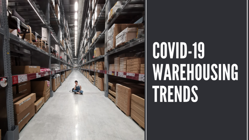 COVID-19 Warehousing Trends And  What It Means For The Future
