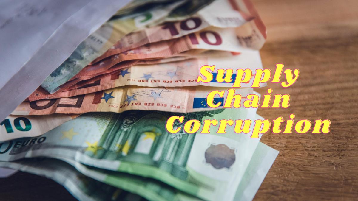 Supply Chain Corruption