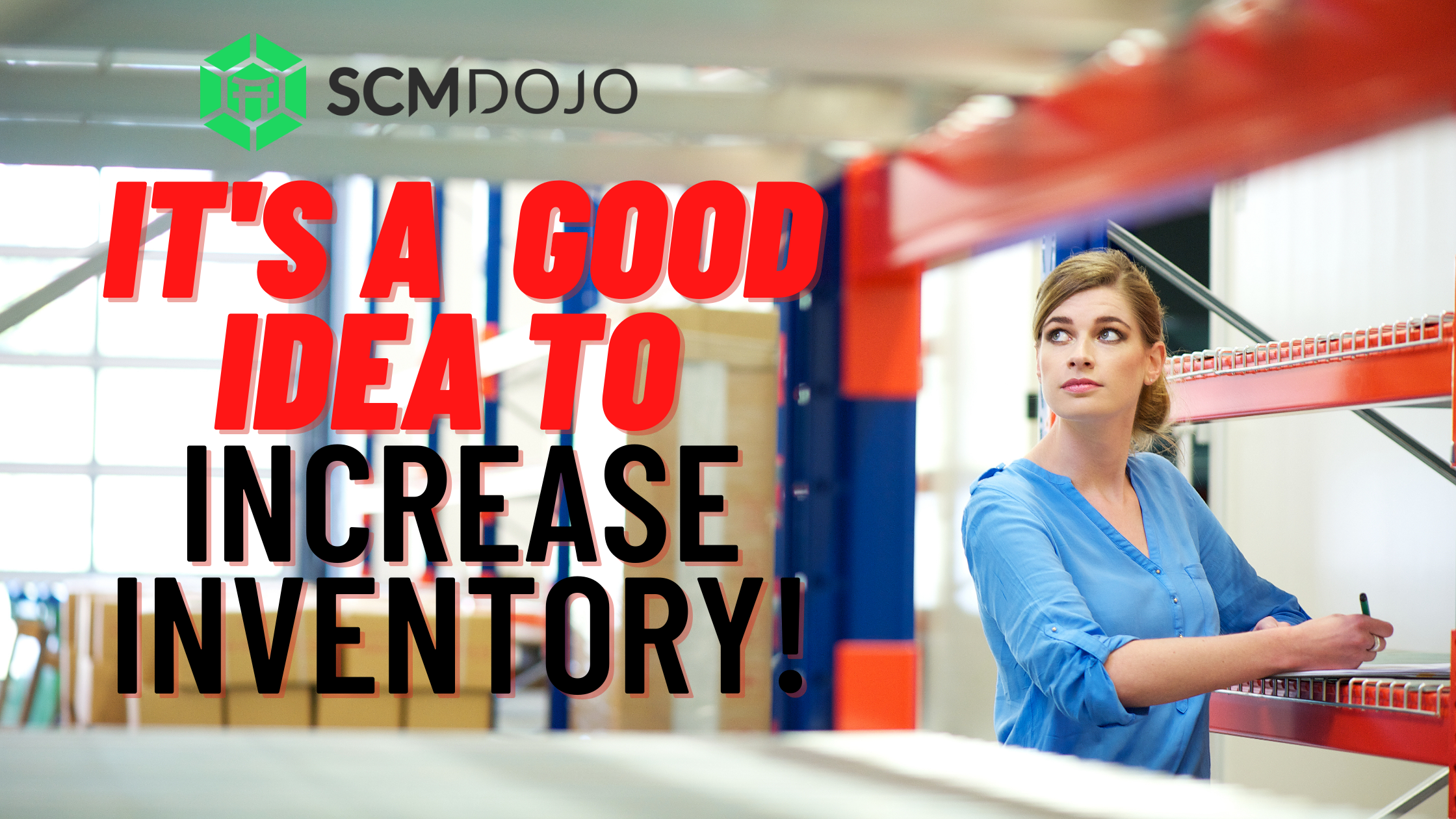 16 Reasons Why it is a Good Idea to Increase Inventory!